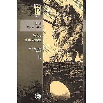 Vejce s ozvěnou: Kroniky nové Země I. (80-87027-52-3)