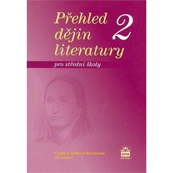 Přehled dějin literatury 2 pro střední školy: Česká a světová literatura 19. století (80-7235-333-0)