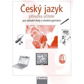 Český jazyk 9 Příručka učitele: Pro základní školy a víceletá gymnázia (80-7238-538-0)