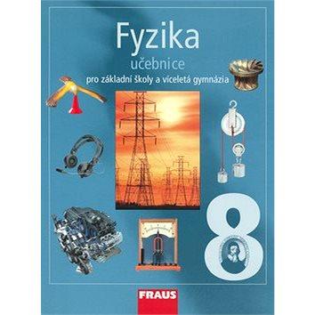Fyzika 8 Učebnice: Pro zákadní školy a víceletá gymnázia (80-7238-525-9)