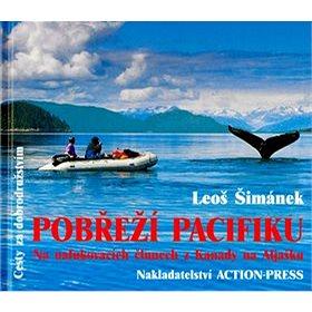 Pobřeží Pacifiku: Na nafukovacích člunech z Kanady na Aljašku (80-239-7229-4)