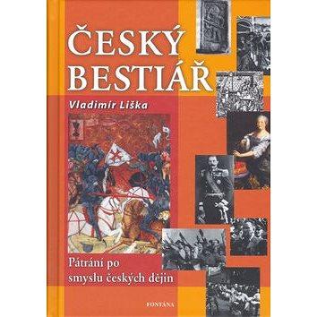 Český bestiář: Pátraní po smyslu českých dějin (80-7336-325-9)