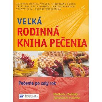 Veľká rodinná kniha pečenia: Sladkosti,chuťovky snadno a rychle (80-969413-9-9)