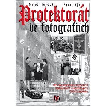 Protektorát ve fotografiích (80-903754-4-8)