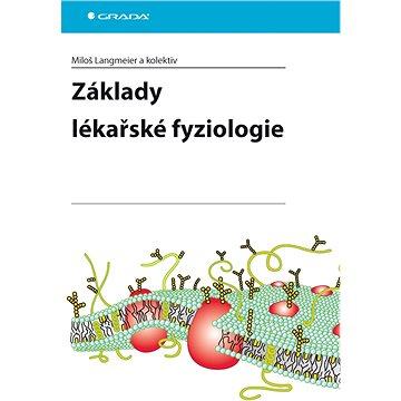 Základy lékařské fyziologie (978-80-247-2526-0)