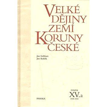 Velké dějiny zemí koruny české XV.a: 1938-1945 (80-7185-582-0)