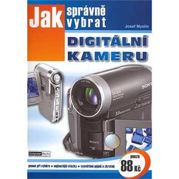 Jak správně vybrat digitální kameru (80-86686-70-1)