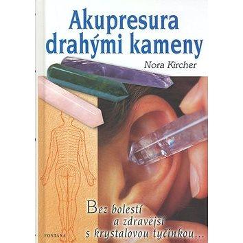 Akupresura drahými kameny: Bez bolestí a zdravější s krystalovou tyčinkou.. (80-7336-339-9)