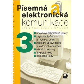 Písemná a elektronická komunikace 3: pro střední školy a veřejnost (80-7168-969-6)