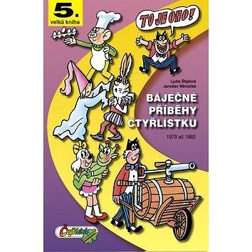 Báječné příběhy čtyřlístku: 1979 až 1982 (80-85389-42-8)