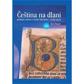 Čeština na dlani: přehled světové a české literatury / český jazyk (80-7346-068-8)