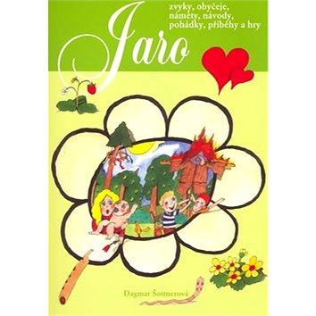 Jaro: Zvyky, obyčeje, náměty, návody, pohádky, příběhy a hry (80-7346-074-2)