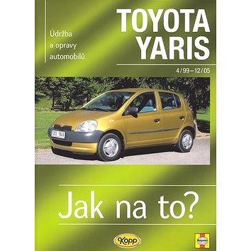 Toyota Yaris od 4/99 do 12/05: Údržba a opravy automobilů č. 86 (80-7232-306-7)
