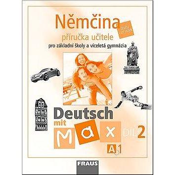 Němčina A1/díl 2 Příručka učitele Deutsch mit Max (80-7238-595-X)