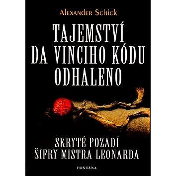Tajemství Da Vinciho kódu odhaleno: Skryté pozadí šifry mistra Leonarda (80-7336-371-2)