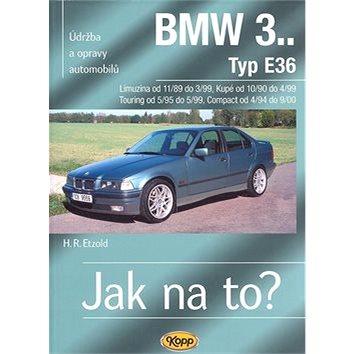 BMW 3.. Typ E36, Limuzína, Kupé, Touring, Compact: Údržba a opravy automobilů č. 70 (80-7232-305-9)
