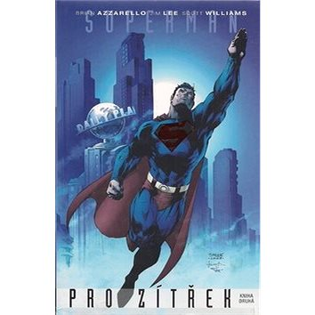 Superman pro zítřek: kniha druhá (80-7381-097-2)