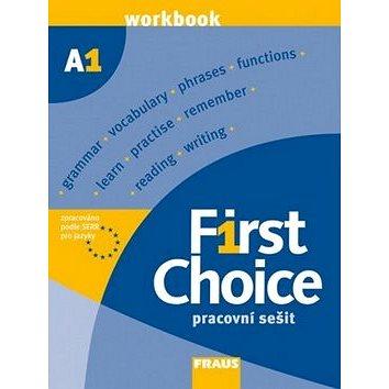 First Choice A1: Pracovní sešit pro SŠ (80-7238-632-8)