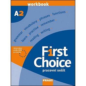 First Choice A2: Pracovní sešit pro SŠ (80-7238-635-2)
