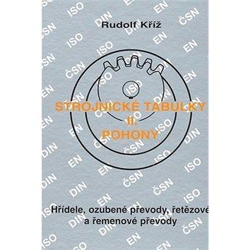 Strojnické tabulky II. Pohony: Hřídele, ozubené převody, řetězové a řemenové převody (80-85780-51-8)