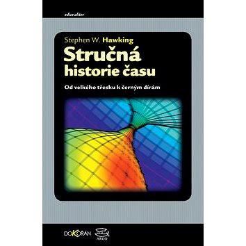 Stručná historie času: Od velkého třesku k černým dírám (80-7203-946-6)