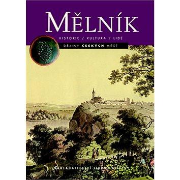 Mělník: Historie, kultura, lidé (978-80-7422-029-6)