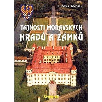 Tajnosti moravských hradů a zámků: Čtvrtý díl (80-7268-407-8)
