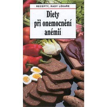 Diety při onemocnění anémií: Recepty, rady lékaře (80-901839-7-2)