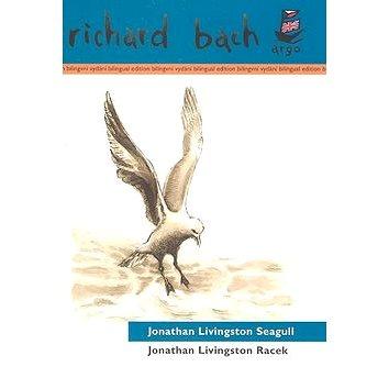 Jonathan Livingston Racek: Dvojjazyčný (bilingvní) text (80-7203-872-9)