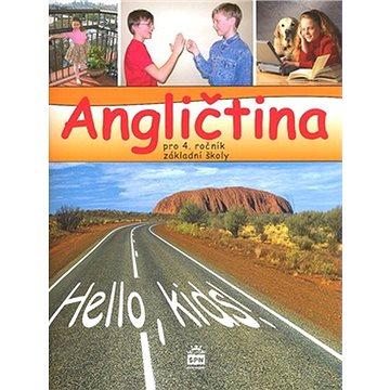 Angličtina pro 4.ročník základní školy: Hello, kids! (80-7235-353-5)
