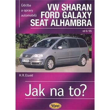 VW Sharan/Ford Galaxy/Seat Alhambra od 6/95: Údržba a opravy automobilů č. 90 (80-7232-322-9)
