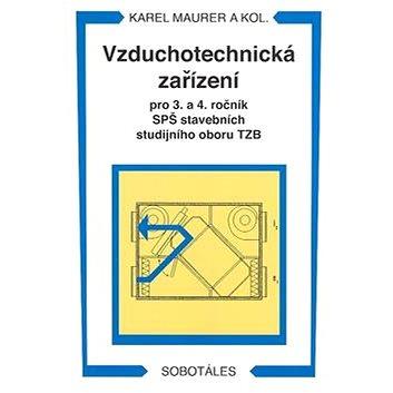 Vzduchotechnická zařízení: Pro 3.a 4. ročník SPŠ stavebních studijního oboru TZB (80-86817-21-0)