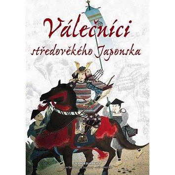 Válečníci středověkého Japonska (80-86977-18-8)