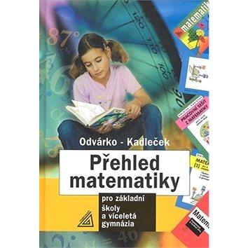 Přehled matematiky: pro základní školy a víceletá gymnázia (80-7196-276-7)