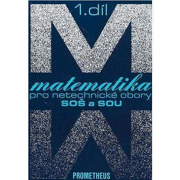 Matematika pro netechnické obory SOŠ a SOU 1.díl: +CD (80-7196-020-9)