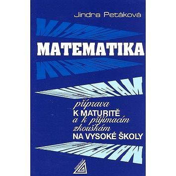 Matematika příprava k maturitě a k přijímacím zkouškám na vysoké školy (80-7196-099-3)