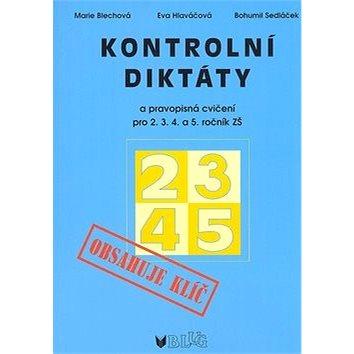 Kontrolní diktáty a pravopisná cvičení pro 2.3.4. a 5. ročník ZŠ: Obsahuje klíč (80-7274-968-4)