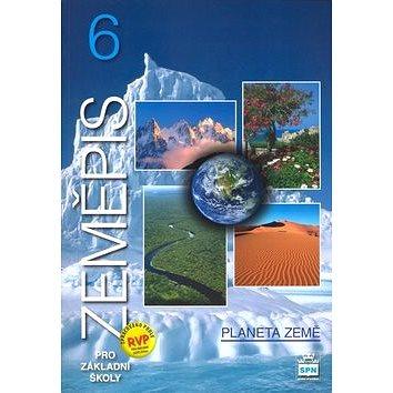 Zeměpis 6 pro základní školy Planeta země: Zpracováno v souladu se záměry Rámcového vzdělávacího pro (80-7235-362-4)