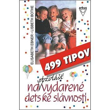 499 tipov na obzvlášť vydarené detské slávnosti (80-88822-95-5)