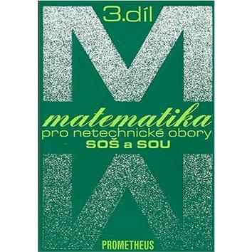 Matematika pro netechnické obory SOŠ a SOU 3.díl (80-7196-109-4)