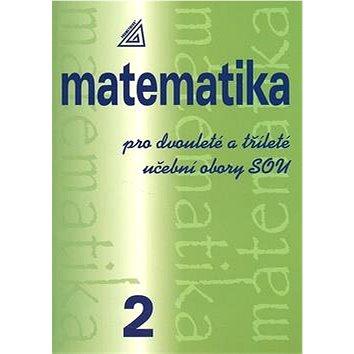 PROMETHEUS Matematika pro dvouleté a tříleté učební obory SOU 2 (80-7196-260-0)