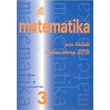 Matematika pro tříleté učební obory SOU 3 (80-7196-295-3)