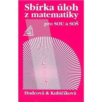 Sbírka úloh z matematiky pro SOU a SOŠ (80-7196-344-5)