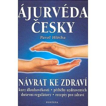 Ájurvéda česky: Návrat ke zdraví (80-86179-92-3)