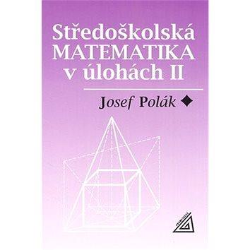 Středoškolská matematika v úlohách II (80-7196-166-3)