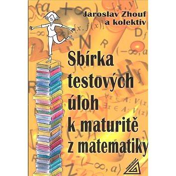 Sbírka testových úloh k maturitě z matematiky (80-7196-249-X)