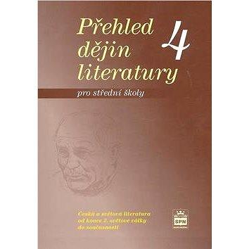 Přehled dějin literatury 4 pro střední školy: od konce druhé světové války do současnosti (80-7235-356-X)