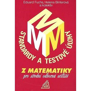 Standardy a testové úlohy z matematiky pro střední odborná učiliště (80-7196-294-5)