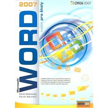 WORD 2007 nejen pro školy (80-86686-85-X)