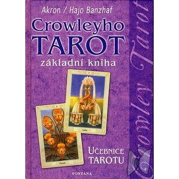 Crowleyho tarot základní kniha: Učebnice tarotu (80-7336-401-8)